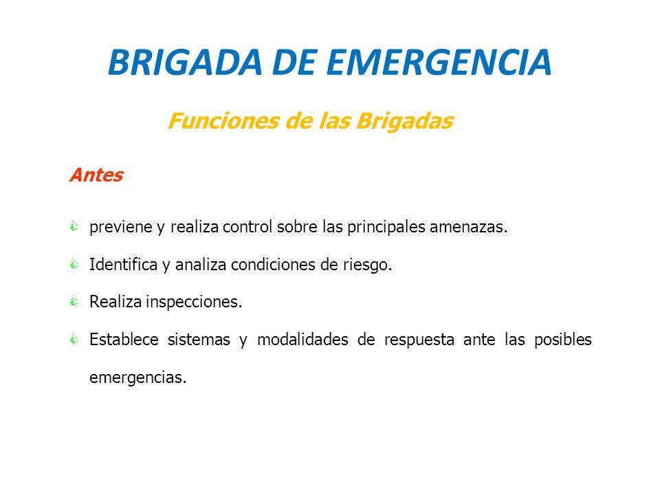 BRIGADA DE EMERGENCIA Funciones de las Brigadas Antes