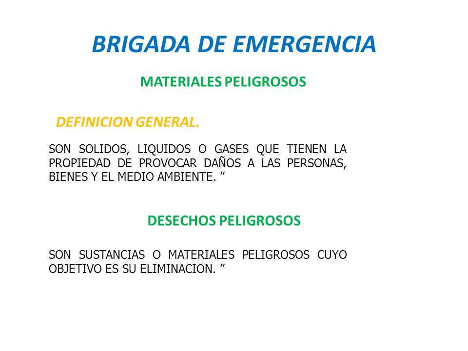 BRIGADA DE EMERGENCIA MATERIALES PELIGROSOS DEFINICION GENERAL.