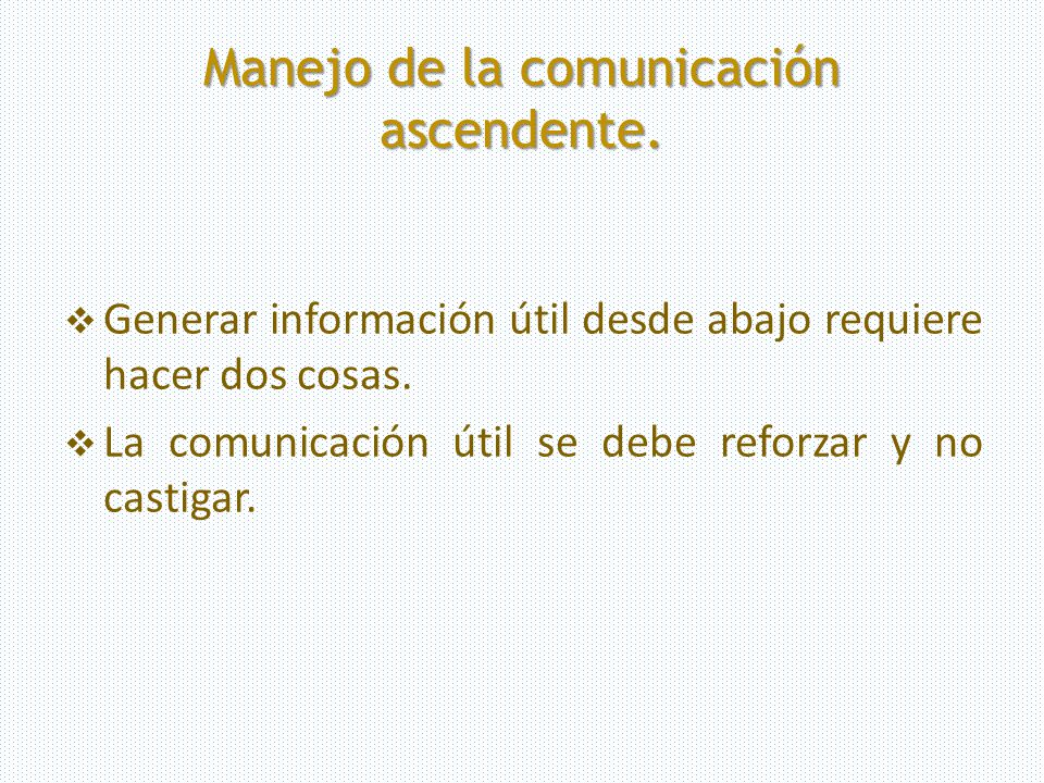 Manejo de la comunicación ascendente.