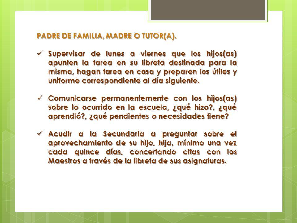 PADRE DE FAMILIA, MADRE O TUTOR(A).