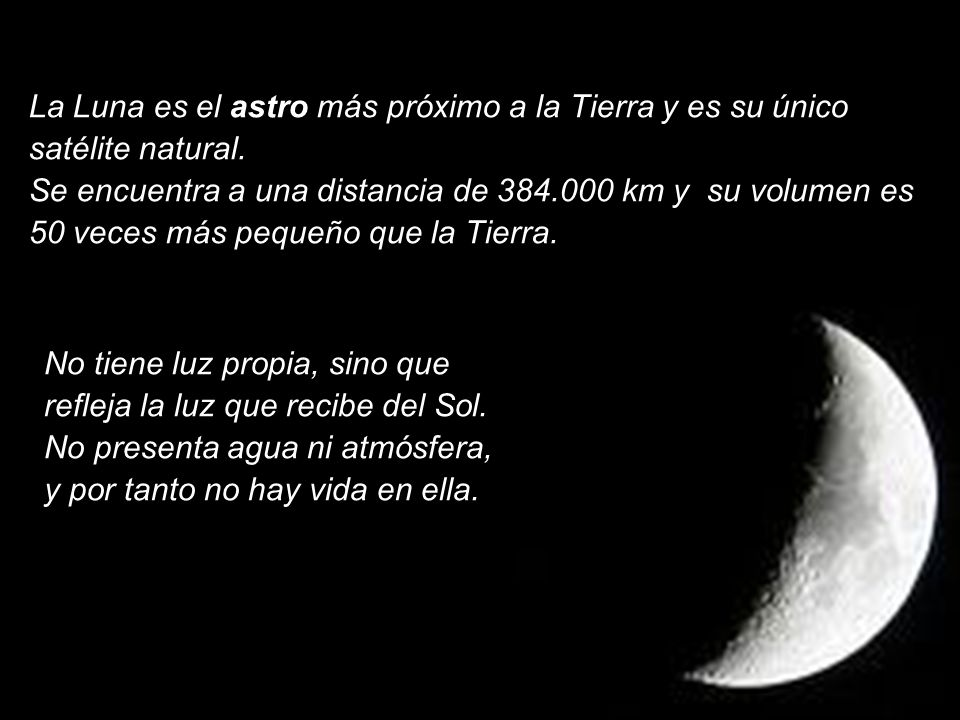 La Luna es el astro más próximo a la Tierra y es su único satélite natural.
