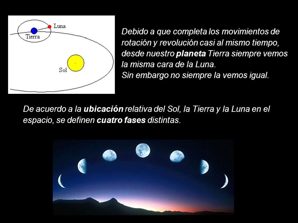 Debido a que completa los movimientos de rotación y revolución casi al mismo tiempo, desde nuestro planeta Tierra siempre vemos la misma cara de la Luna.