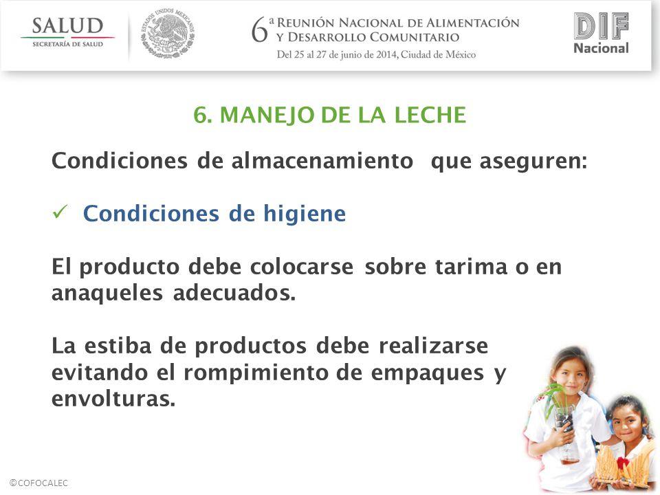 6. MANEJO DE LA LECHE Condiciones de almacenamiento que aseguren: Condiciones de higiene.