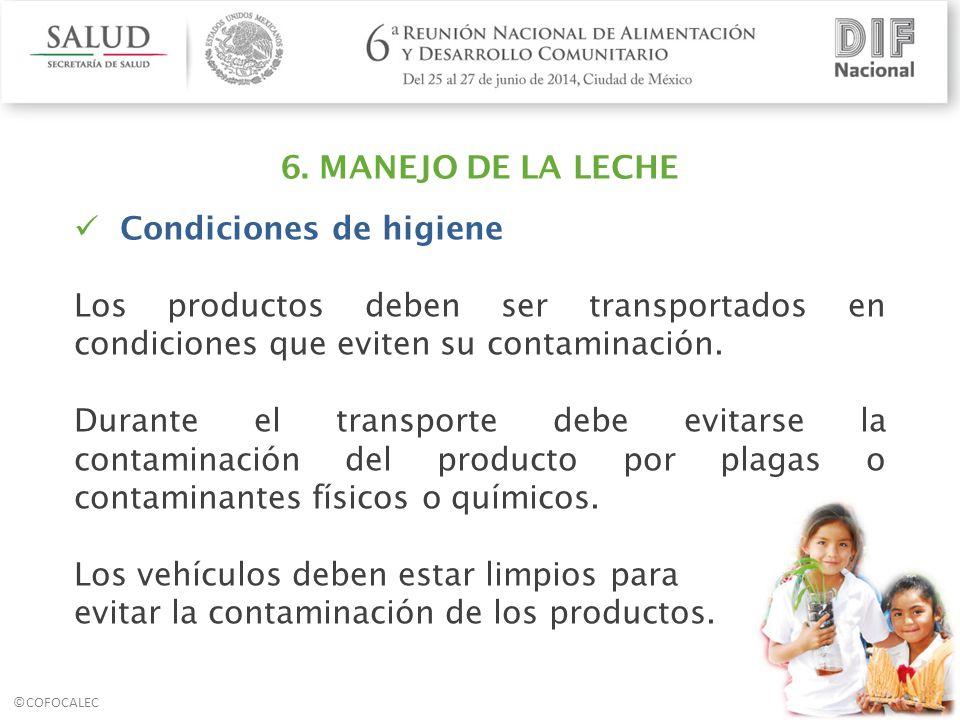 6. MANEJO DE LA LECHE Condiciones de higiene. Los productos deben ser transportados en condiciones que eviten su contaminación.