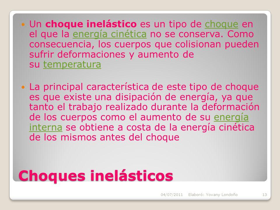 Un choque inelástico es un tipo de choque en el que la energía cinética no se conserva. Como consecuencia, los cuerpos que colisionan pueden sufrir deformaciones y aumento de su temperatura