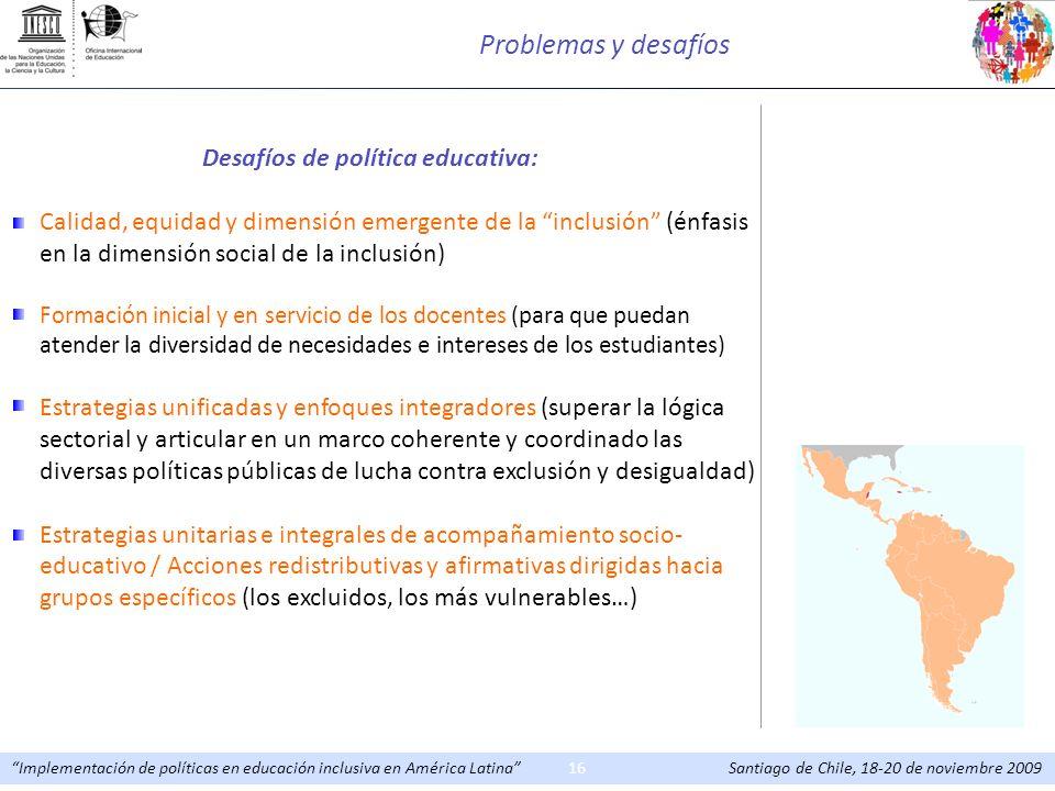 Problemas y desafíos Desafíos de política educativa: