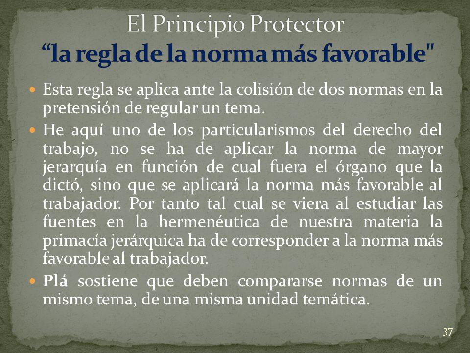 El Principio Protector la regla de la norma más favorable