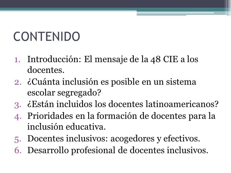CONTENIDO Introducción: El mensaje de la 48 CIE a los docentes.
