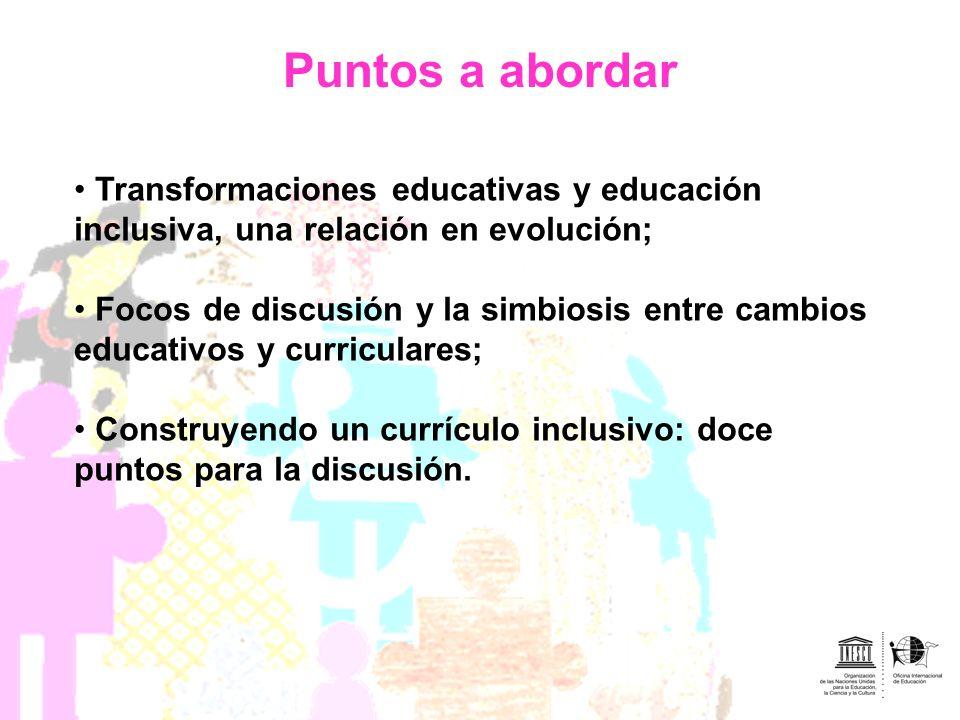 Puntos a abordar Transformaciones educativas y educación inclusiva, una relación en evolución;