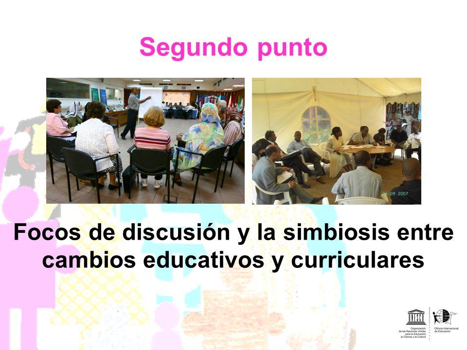 Segundo punto Focos de discusión y la simbiosis entre cambios educativos y curriculares
