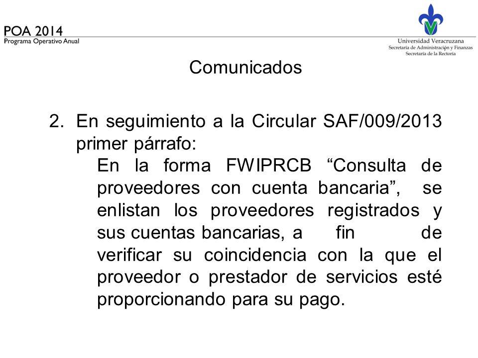 Comunicados En seguimiento a la Circular SAF/009/2013 primer párrafo: