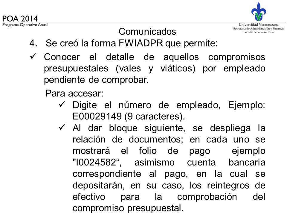 Comunicados Se creó la forma FWIADPR que permite: