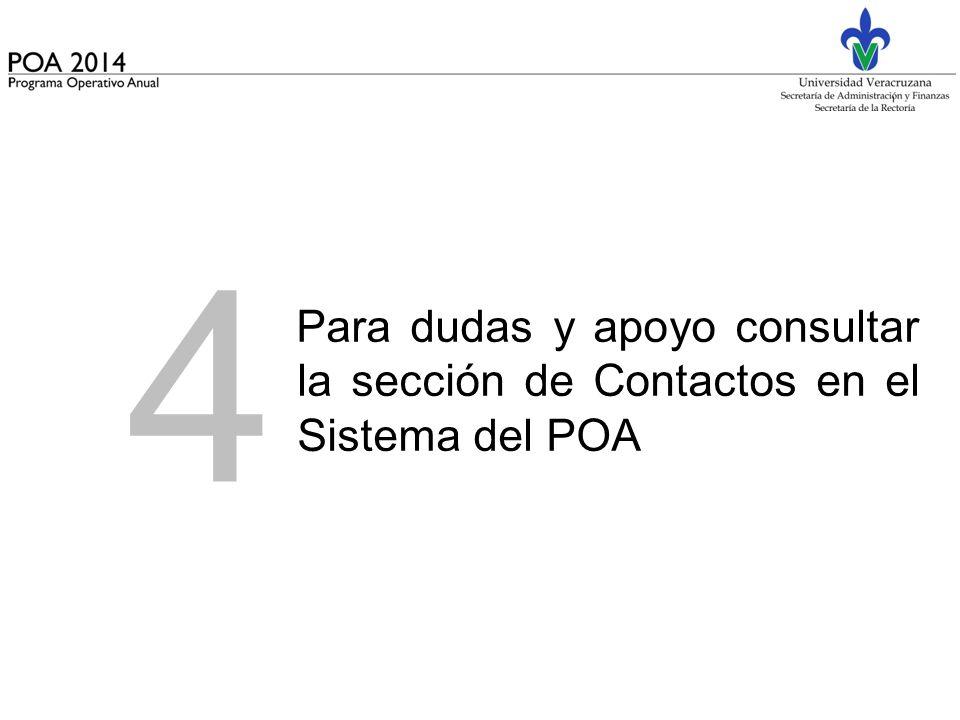 4 Para dudas y apoyo consultar la sección de Contactos en el Sistema del POA