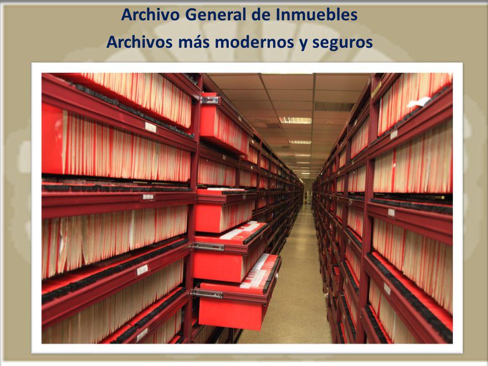Archivo General de Inmuebles Archivos más modernos y seguros