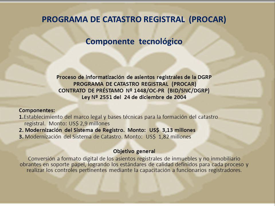 PROGRAMA DE CATASTRO REGISTRAL (PROCAR) Componente tecnológico