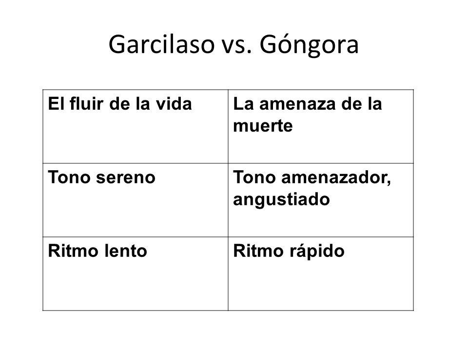 Garcilaso vs. Góngora El fluir de la vida La amenaza de la muerte