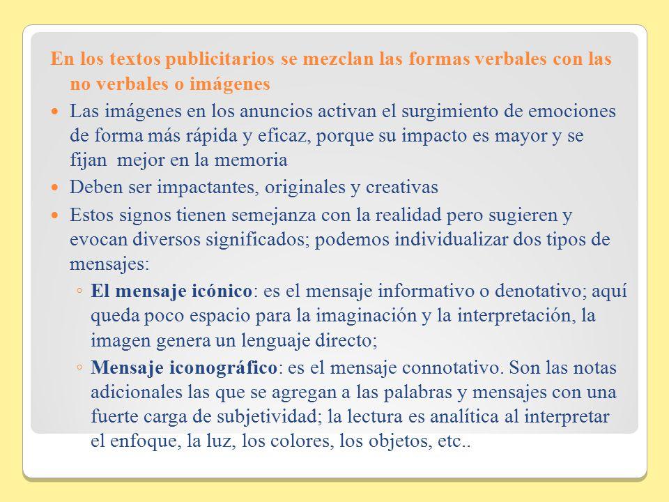 En los textos publicitarios se mezclan las formas verbales con las no verbales o imágenes