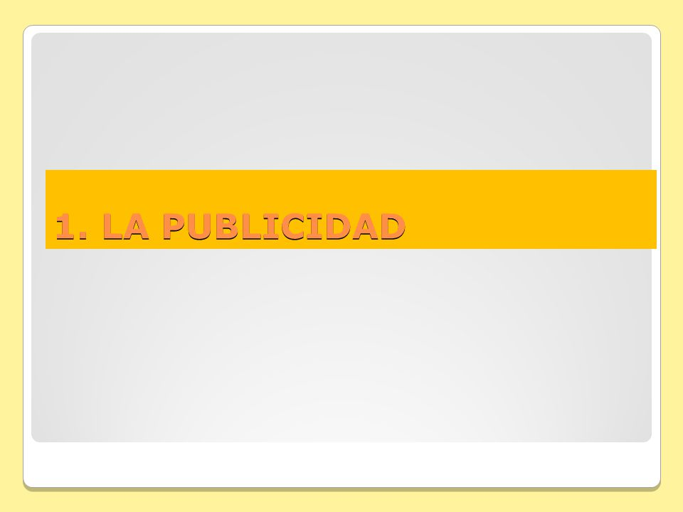 1. LA PUBLICIDAD