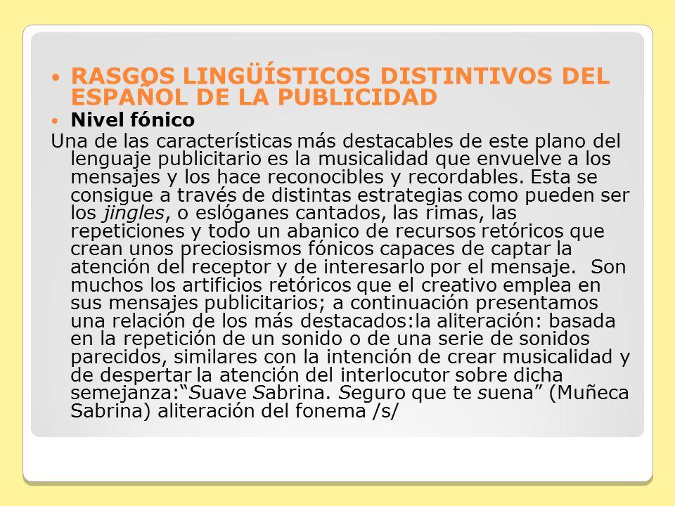 RASGOS LINGÜÍSTICOS DISTINTIVOS DEL ESPAÑOL DE LA PUBLICIDAD