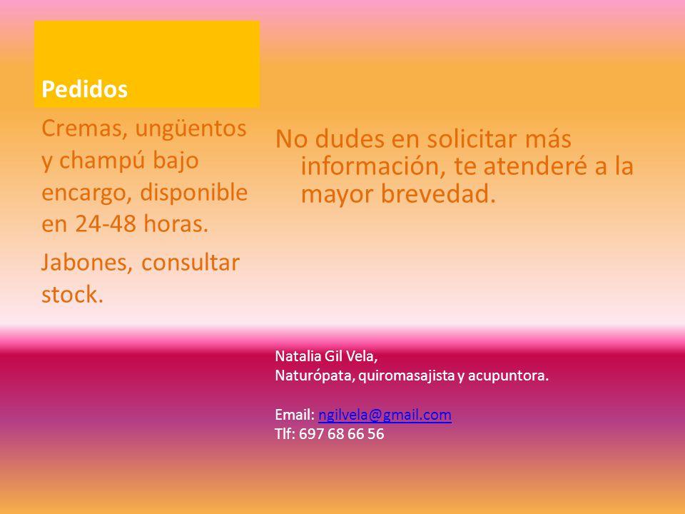 Pedidos No dudes en solicitar más información, te atenderé a la mayor brevedad. Natalia Gil Vela, Naturópata, quiromasajista y acupuntora.