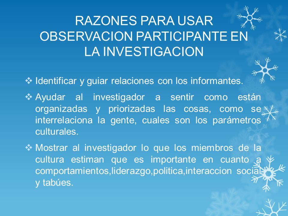 RAZONES PARA USAR OBSERVACION PARTICIPANTE EN LA INVESTIGACION