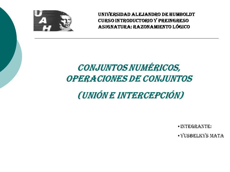 Conjuntos Numéricos, Operaciones de Conjuntos (Unión e Intercepción)