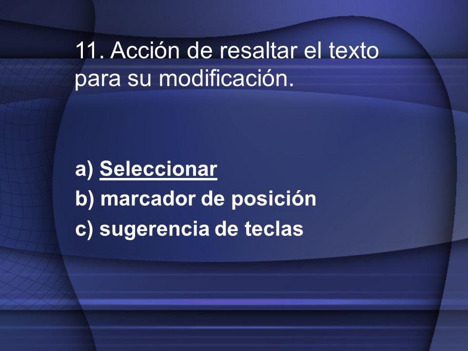 a) Seleccionar b) marcador de posición c) sugerencia de teclas