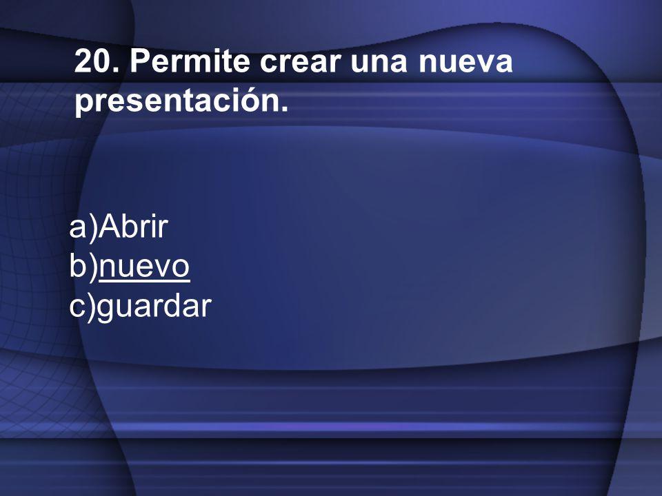 20. Permite crear una nueva presentación.