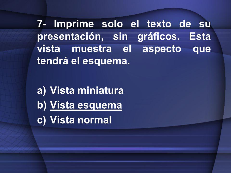 7- Imprime solo el texto de su presentación, sin gráficos