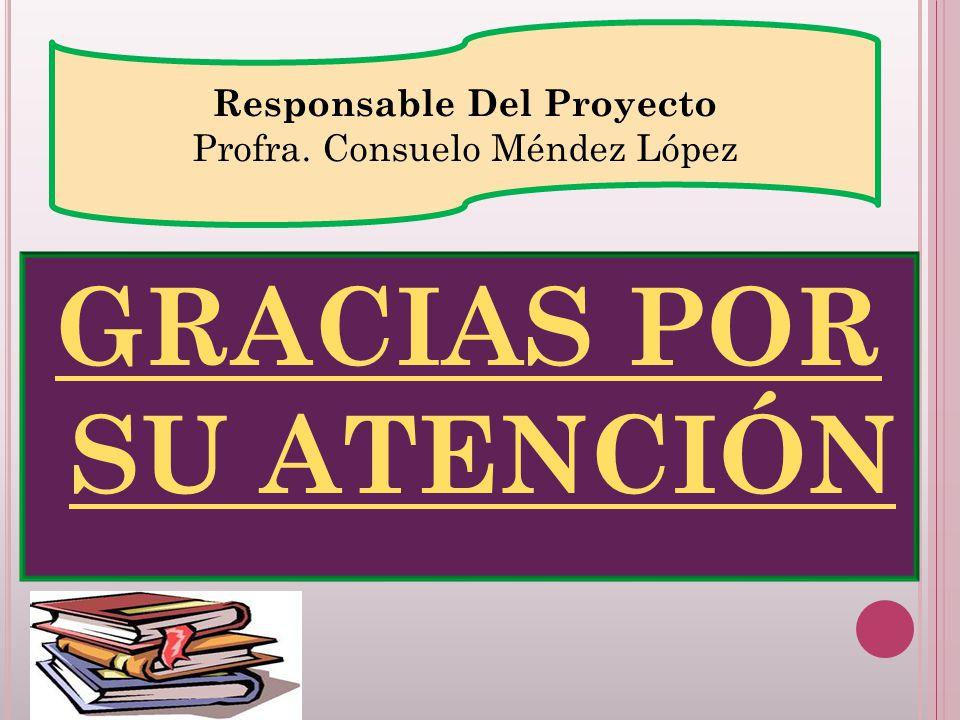 Responsable Del Proyecto GRACIAS POR SU ATENCIÓN