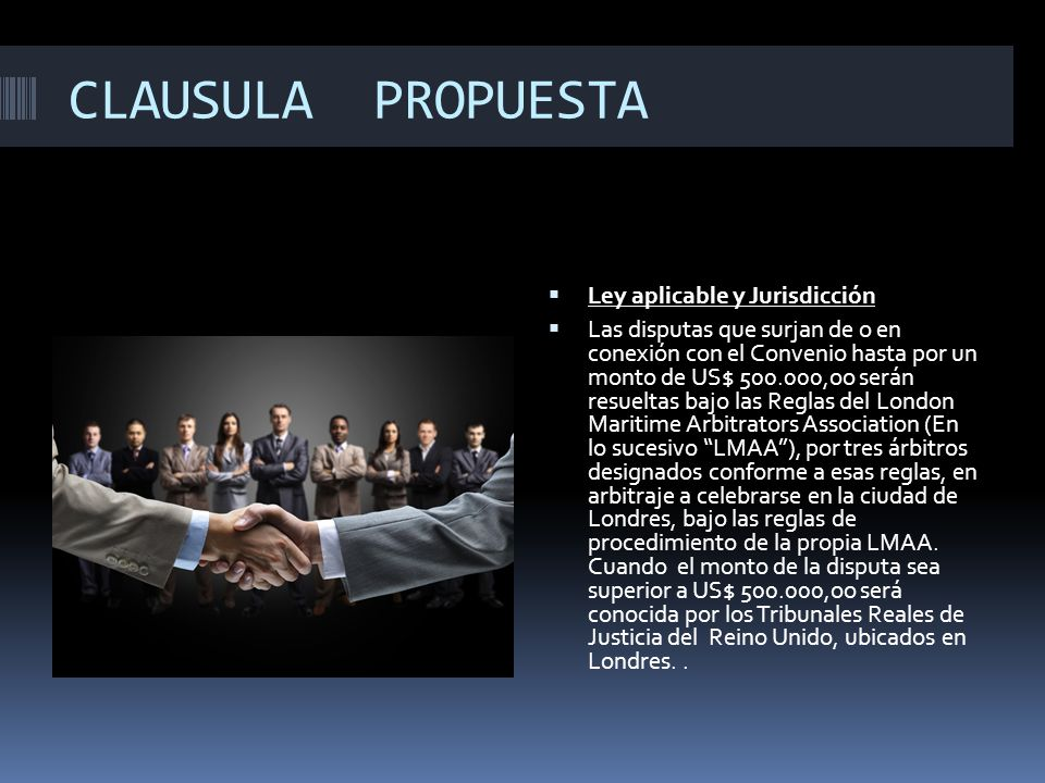 CLAUSULA PROPUESTA Ley aplicable y Jurisdicción
