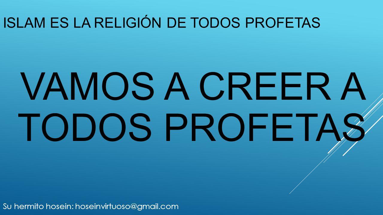 Islam es la religión de todos profetas