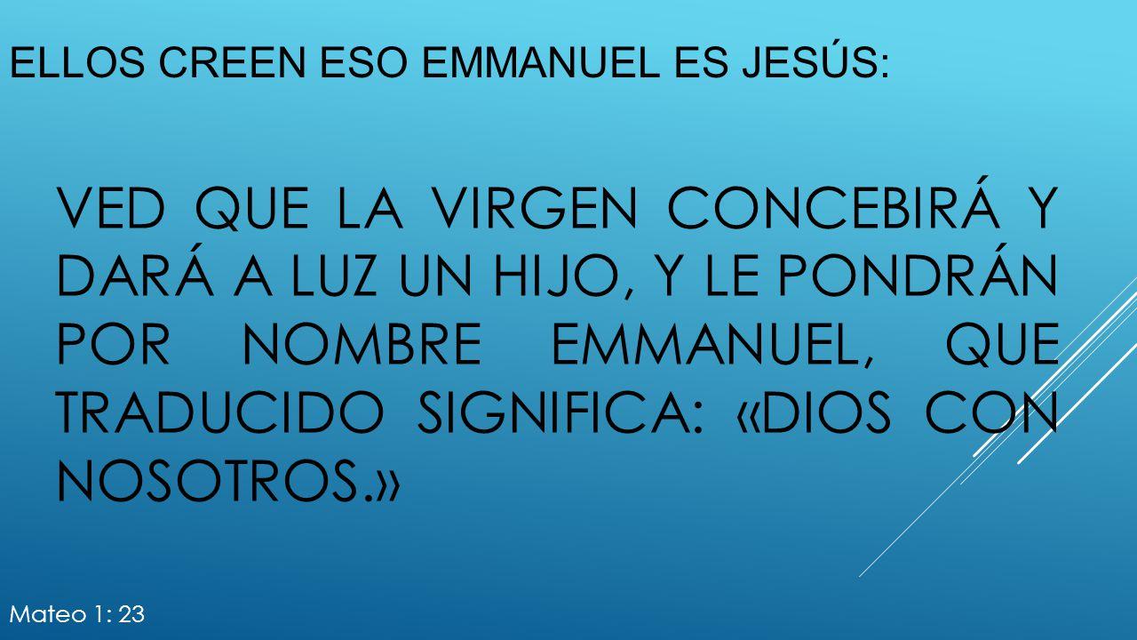 Ellos creen eso Emmanuel es Jesús:
