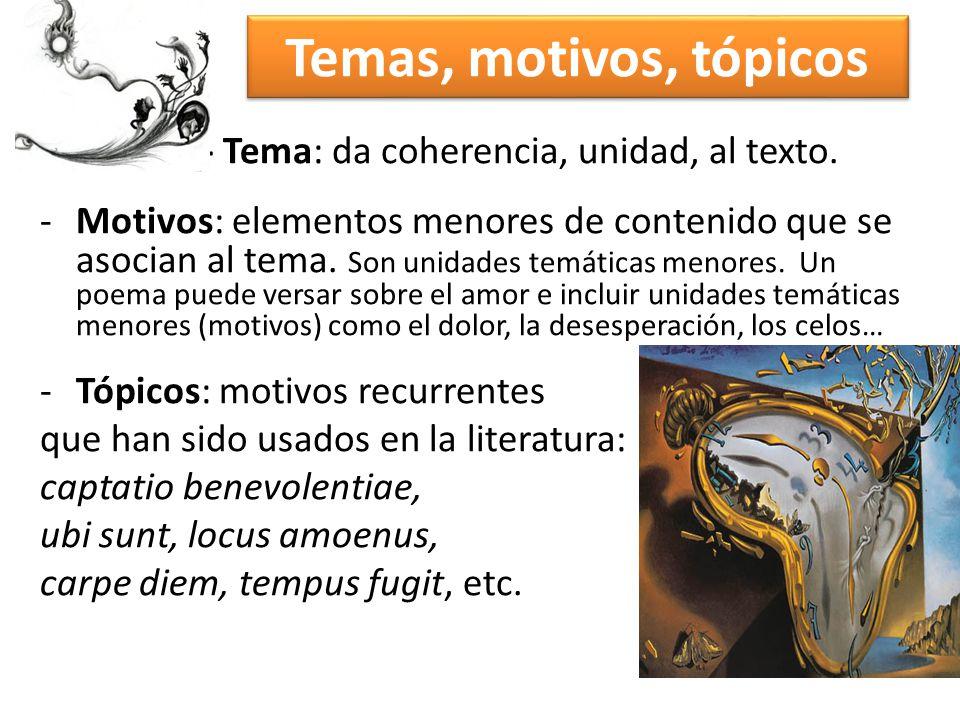 Temas, motivos, tópicos - Tema: da coherencia, unidad, al texto.