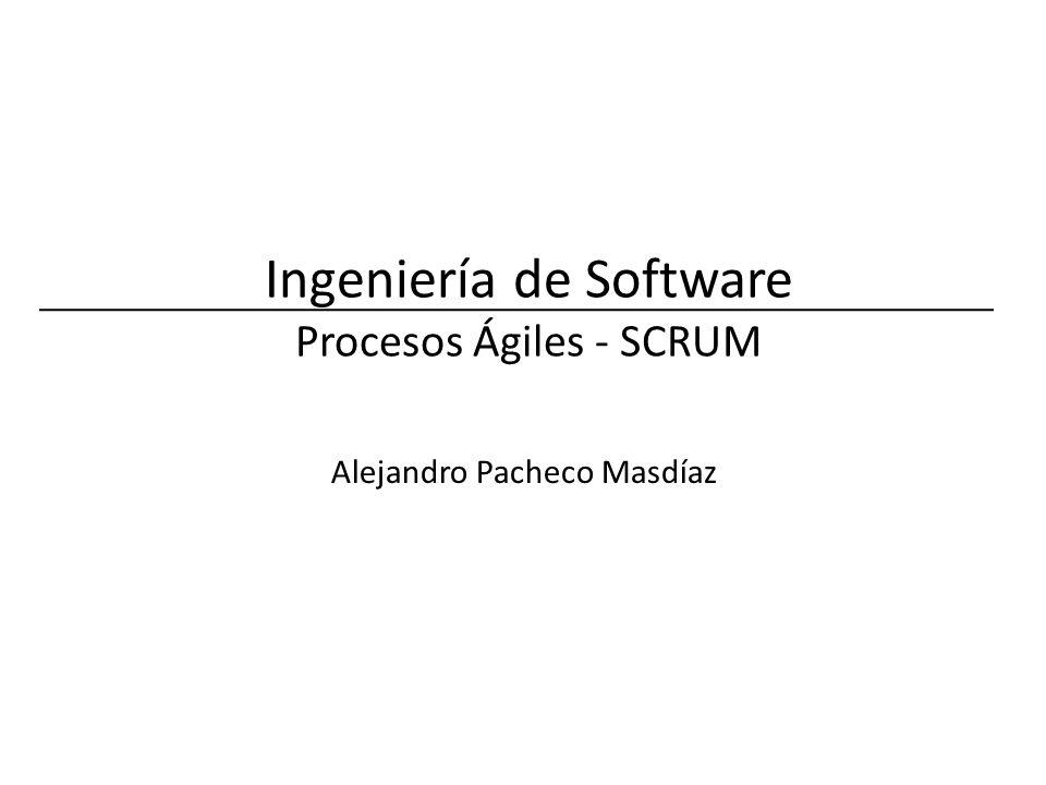 Ingeniería de Software Procesos Ágiles - SCRUM