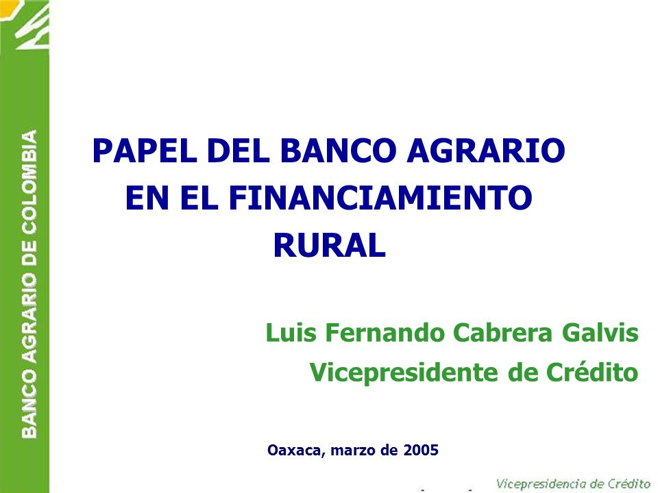 PAPEL DEL BANCO AGRARIO EN EL FINANCIAMIENTO RURAL