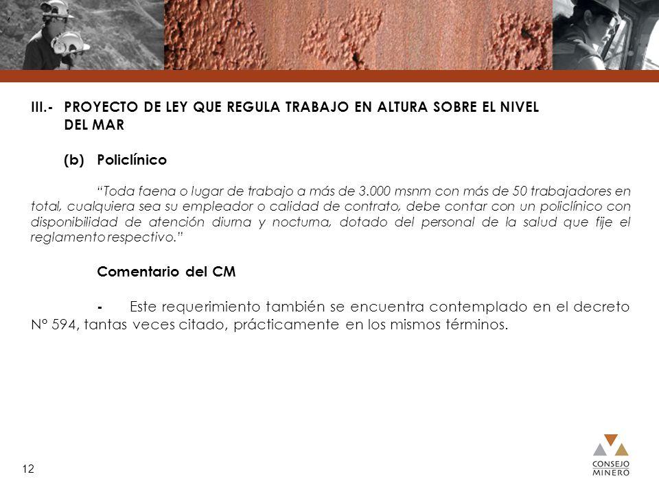 , III.- PROYECTO DE LEY QUE REGULA TRABAJO EN ALTURA SOBRE EL NIVEL DEL MAR. (b) Policlínico.