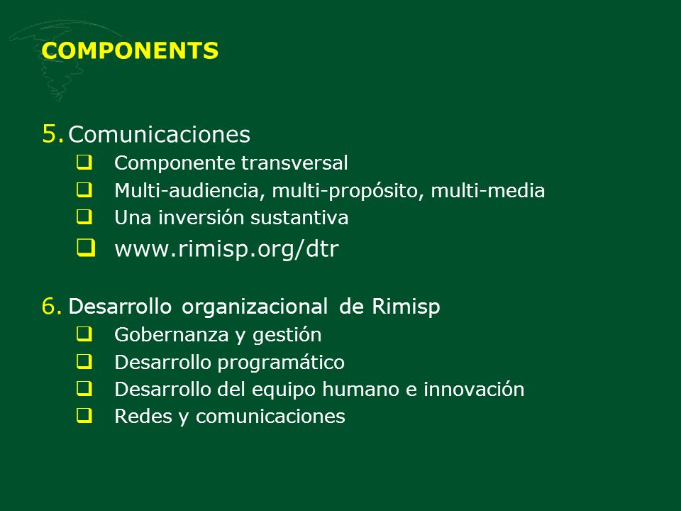 COMPONENTS Comunicaciones www.rimisp.org/dtr