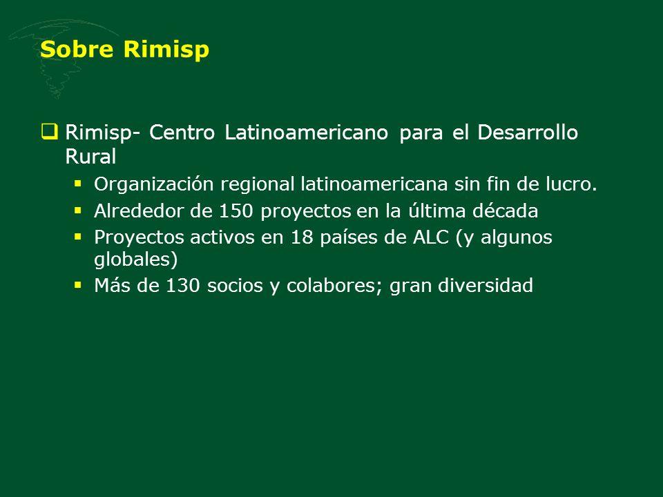 Sobre Rimisp Rimisp- Centro Latinoamericano para el Desarrollo Rural