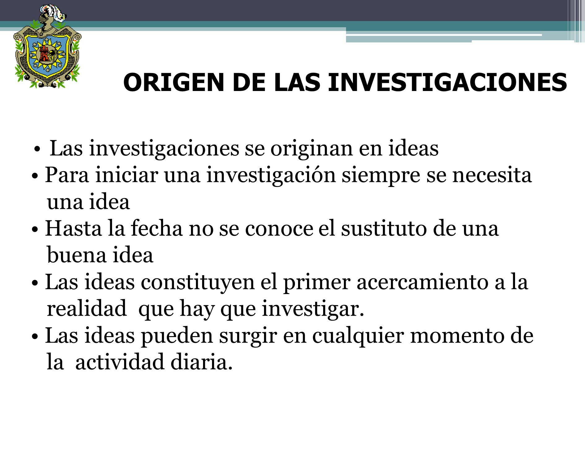 ORIGEN DE LAS INVESTIGACIONES