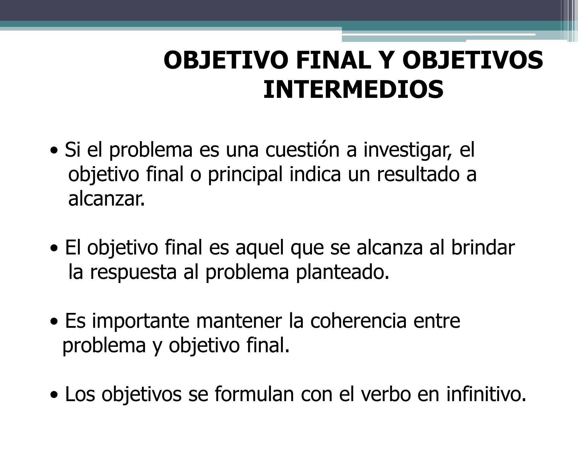 OBJETIVO FINAL Y OBJETIVOS INTERMEDIOS