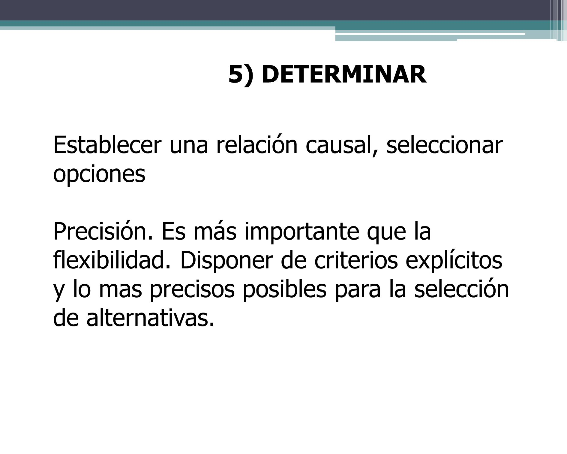 5) DETERMINAR Establecer una relación causal, seleccionar opciones.