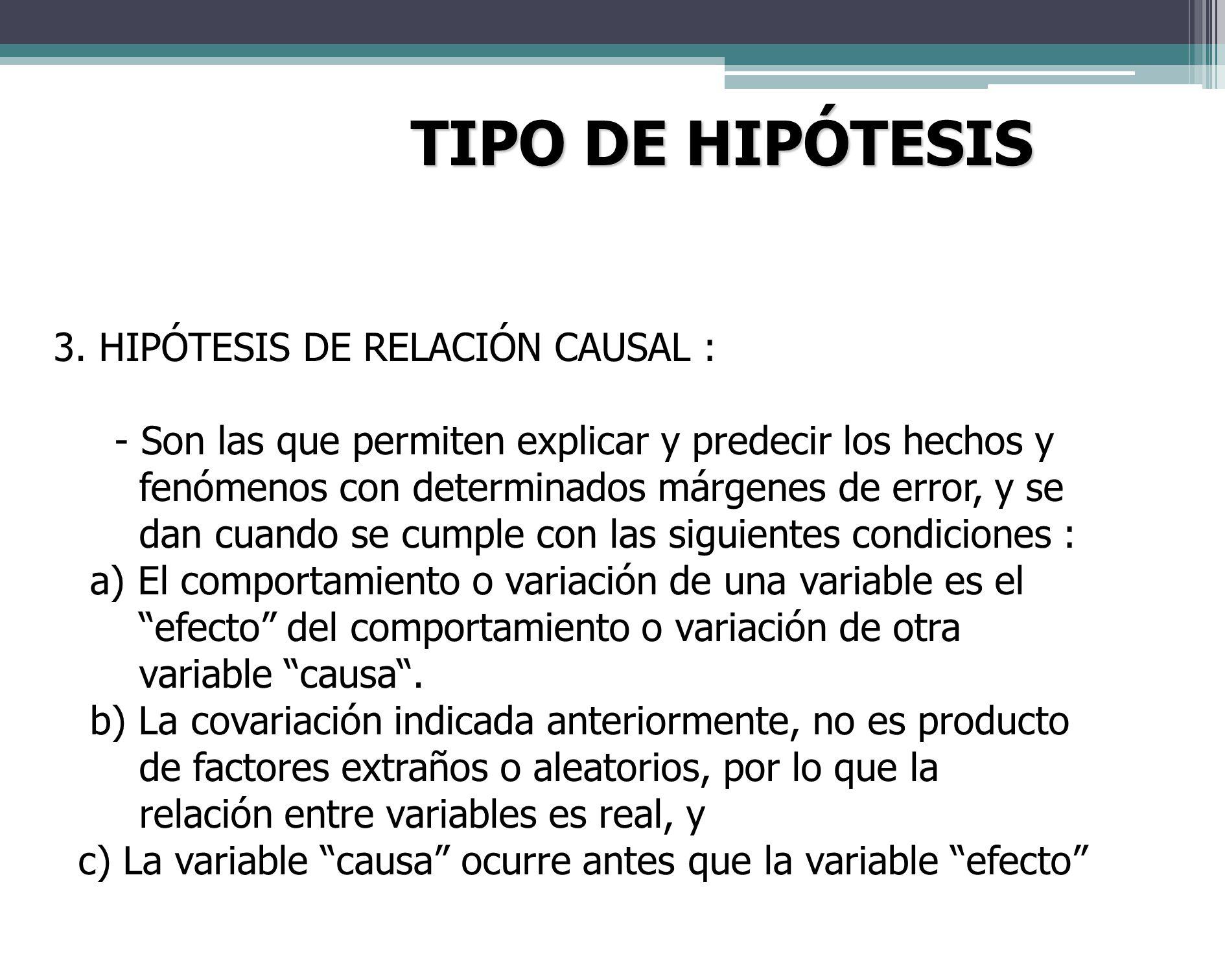 TIPO DE HIPÓTESIS 3. HIPÓTESIS DE RELACIÓN CAUSAL :