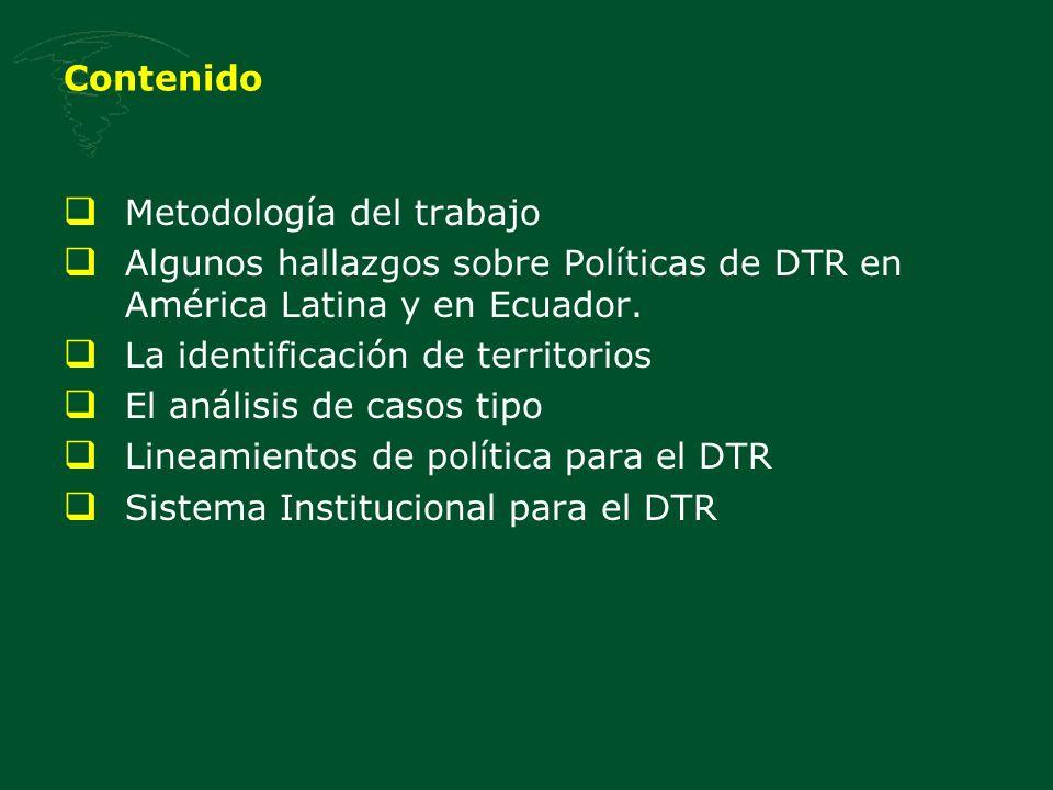 Contenido Metodología del trabajo. Algunos hallazgos sobre Políticas de DTR en América Latina y en Ecuador.