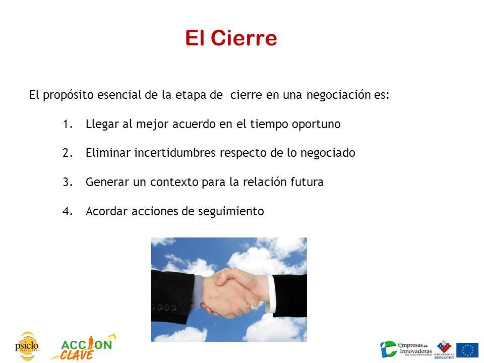 El Cierre El propósito esencial de la etapa de cierre en una negociación es: Llegar al mejor acuerdo en el tiempo oportuno.