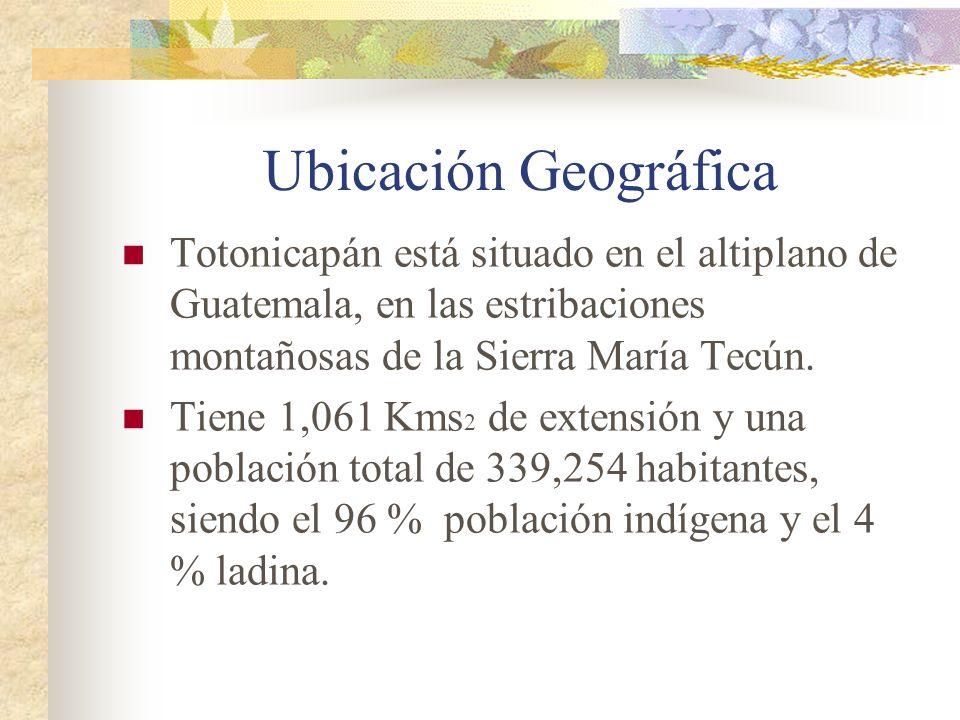 Ubicación Geográfica Totonicapán está situado en el altiplano de Guatemala, en las estribaciones montañosas de la Sierra María Tecún.