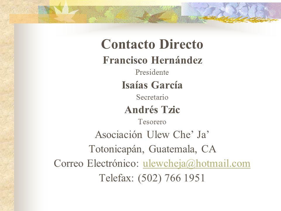 Contacto Directo Francisco Hernández Isaías García Andrés Tzic