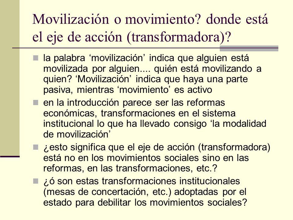 Movilización o movimiento donde está el eje de acción (transformadora)