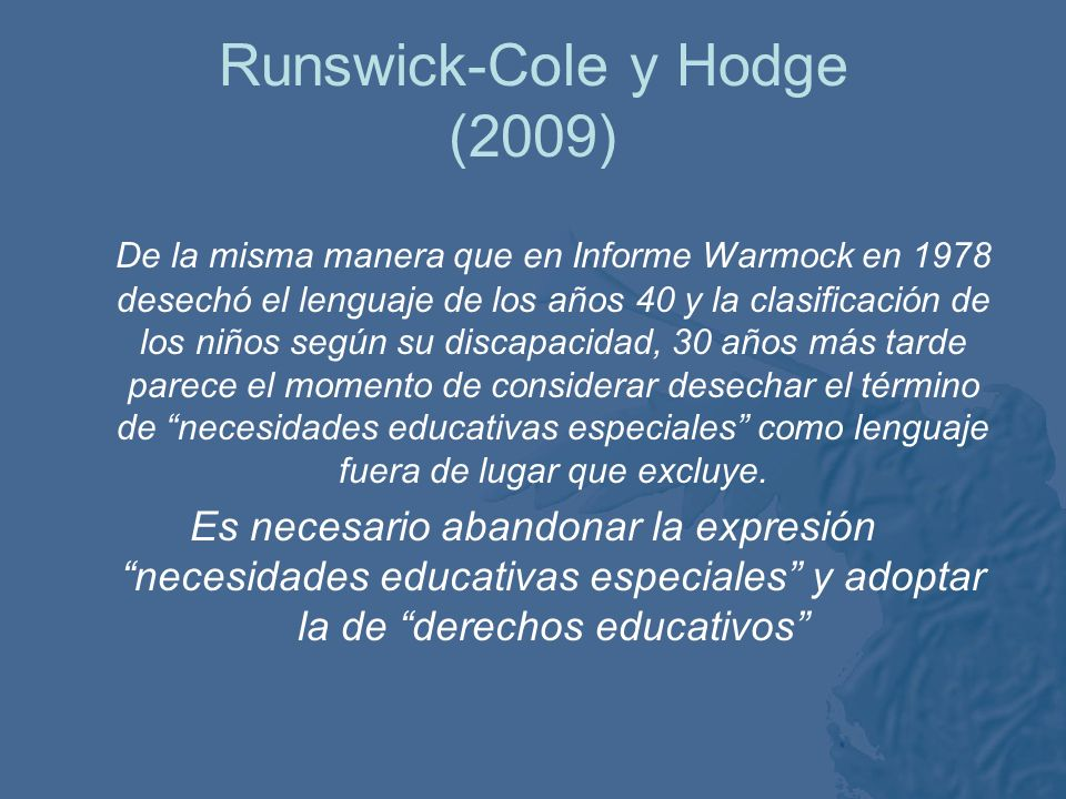 Runswick-Cole y Hodge (2009)
