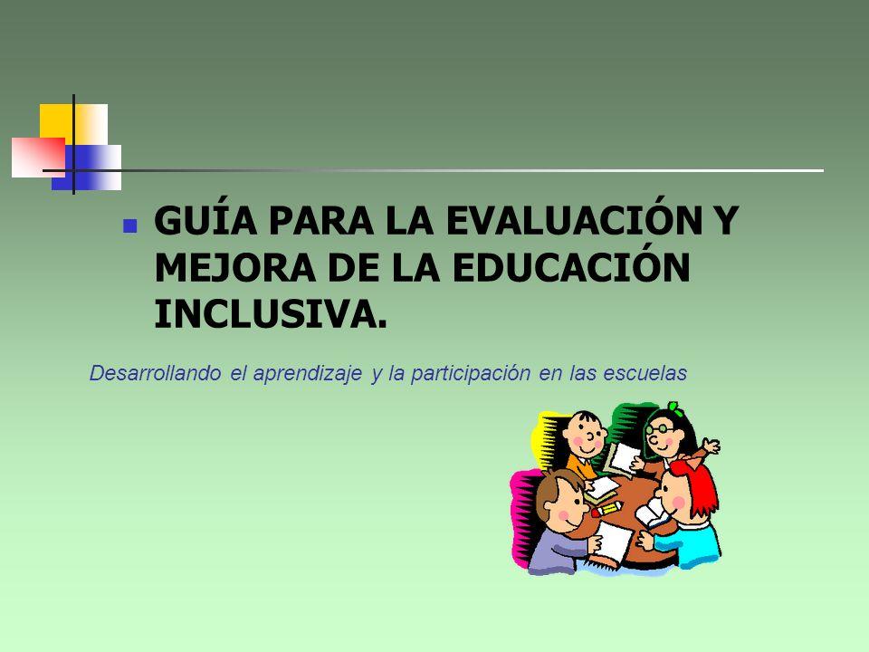 GUÍA PARA LA EVALUACIÓN Y MEJORA DE LA EDUCACIÓN INCLUSIVA.